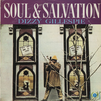 JZ_DIZZY GILLESPIE_SOUL AND SALVATION_201406
