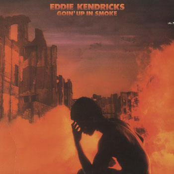 SL_EDDIE KENDRICKS_GOIN UP IN SMOKE_201406