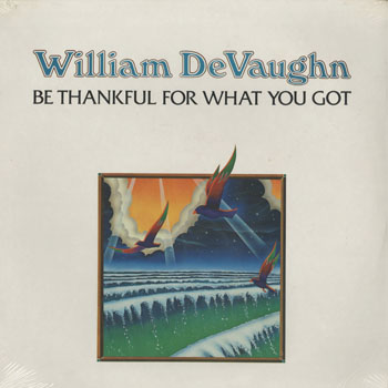 SL_WILLIAM DEVAUGHN_BE THANKFUL FOR WHAT YOU GOT_201406