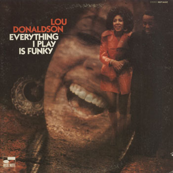 JZ_LOU DONALDSON_EVERYTHING I PLAY IS FUNKY_201407