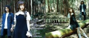TRUSTRICK ~ Eternity ~